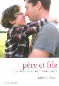 Père et fils : l'histoire d'un amour mal entendu