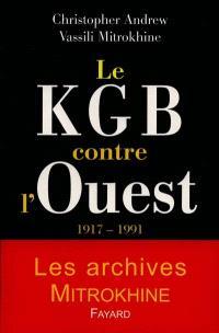 Les archives Mitrokhine, Le KGB contre l'Ouest : 1917-1991