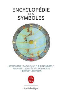 Encyclopédie des symboles : astrologie, cabale, mythes, nombres, alchimie, divinités et croyances, héros et légendes
