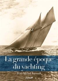 La grande époque du yachting