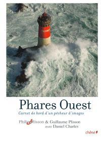 Phares Ouest : carnet de bord d'un pêcheur d'images