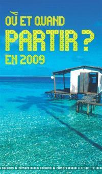 Où et quand partir ? en 2009 : saisons & climats