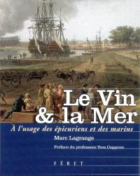 Le vin & la mer : à l'usage des épicuriens et des marins