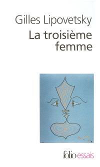 La troisième femme : permanence et révolution du féminin