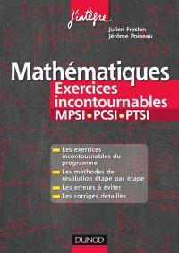 Mathématiques : MPSI-PCSI-PTSI : méthodes détaillées, corrigés étape par étape, erreurs à éviter