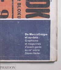 De Merz à Emigre et au-delà : graphisme et magazines d'avant-garde au XXe siècle
