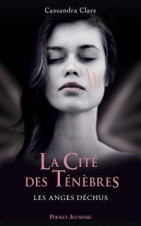 La Cité des ténèbres. Volume 4, Les anges déchus