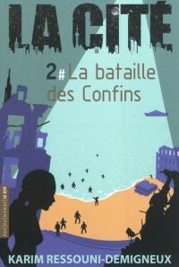 La Cité. Volume 2, La bataille des Confins