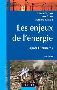 Les enjeux de l'énergie : après Fukushima