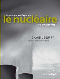La vérité scientifique sur le nucléaire : en 10 questions