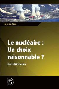 Le nucléaire, un choix raisonnable ?