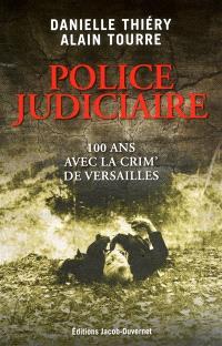 Police judiciaire : 100 ans avec la crim' de Versailles