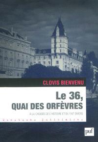 Le 36, quai des Orfèvres : à la croisée de l'histoire et du fait divers