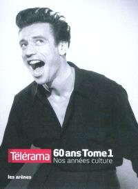 Télérama 60 ans : nos années culture. Volume 1, 1950-1980