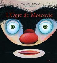 L'ogre de Moscovie