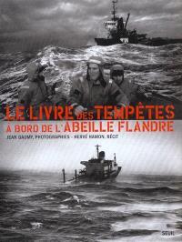 Le livre des tempêtes : à bord de l'Abeille Flandre