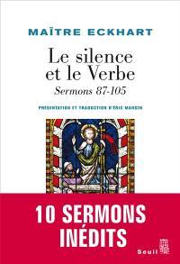 Sermons. Volume 4, Le silence et le verbe : sermons 87-105