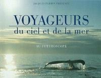 Voyageurs du ciel et de la mer au Futuroscope
