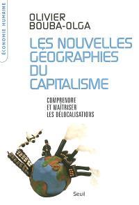 Les nouvelles géographies du capitalisme : comprendre et maîtriser les délocalisations