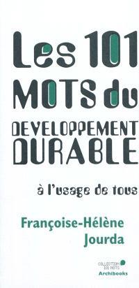 Les 101 mots du développement durable à l'usage de tous