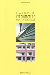 Ressources de l'architecture pour une ville durable