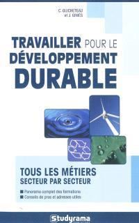 Travailler pour le développement durable : tous les métiers secteur par secteur