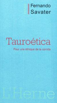 Tauroética : pour une éthique de la corrida