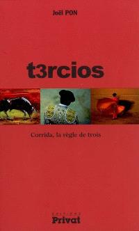 T3rcios : corrida, la règle de trois