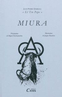 Miura : contribution à l'historique de la Fiesta brava et d'un élevage prestigieux