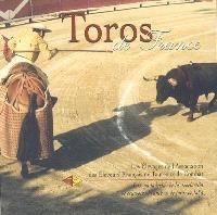 Toros de France 2003 : les élevages de l'Association des éleveurs français de taureaux de combat = las ganaderias de la Asociacion de criadores franceses de toros de lidia