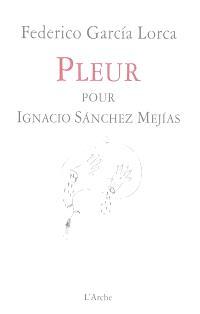 Pleur pour Ignacio Sanchez Mejias = LLanto por Ignacio Sanchez Mejias