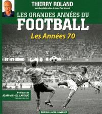 Les grandes années du football : les années 70