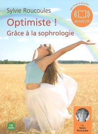 Optimiste ! : grâce à la sophrologie