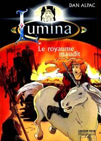 Lumina. Volume 1, Le royaume maudit