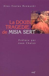 La double tragédie de Misia Sert