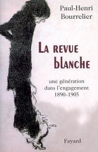 La Revue blanche : une génération dans l'engagement, 1890-1905
