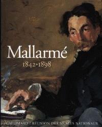 Mallarmé, 1842-1898 : un destin d'écriture