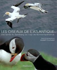 Les oiseaux de l'Atlantique : des fjords du Spitzberg au cap de Bonne-Espérance