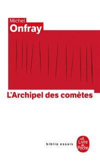 Journal hédoniste. Volume 3, L'archipel des comètes