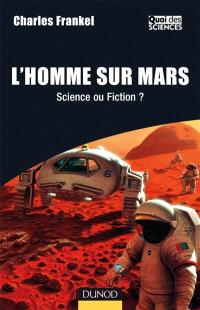 L'homme sur Mars : science ou fiction ?