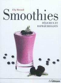 Smoothies : délicieux et rafaîchissants