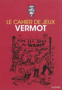 Le cahier de jeux Vermot