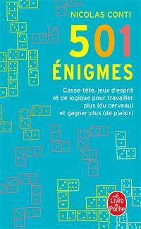 501 énigmes : casse-tête, jeux d'esprit et de logique pour travailler plus (du cerveau) et gagner plus (de plaisir)