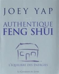 Authentique feng shui : l'équilibre des énergies