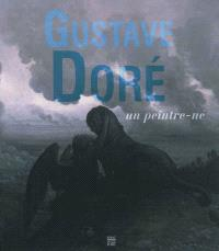 Gustave Doré, un peintre-né : exposition au Monastère royal de Brou, Bourg-en-Bresse, du 12 mai au 16 septembre 2012
