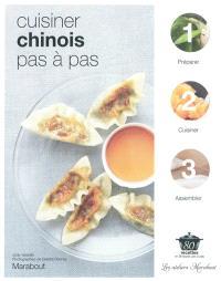 Cuisiner chinois pas à pas : 80 recettes en 3 étapes pas à pas
