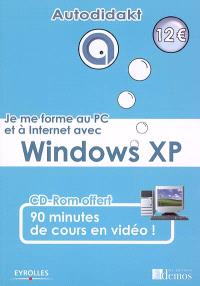 Je me forme au PC et à Internet avec Windows XP