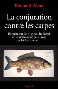 La conjuration contre les carpes : enquête sur les origines du décret de dessèchement des étangs du 14 frimaire an II