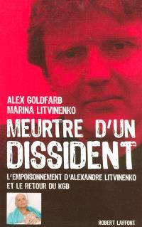 Meurtre d'un dissident : l'empoisonnement d'Alexandre Litvinenko et le retour du KGB