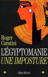 L'égyptomanie, une imposture